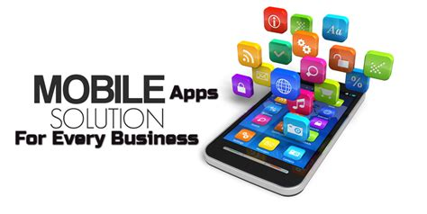 mobile app are mobile apps solutions useful for every business