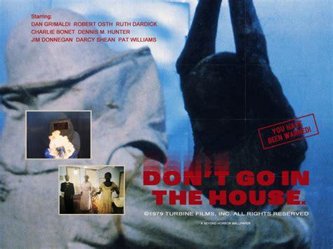 don t go in the house don t go in the house horror movies wallpaper 28654104 fanpop
