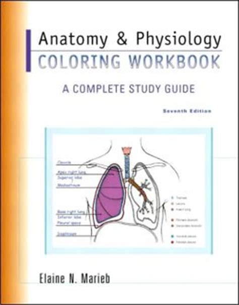 anatomy coloring book marieb anatomy physiology coloring workbook a complete study