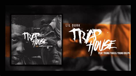 Video Lildurk Youngthug Youngdolph Trap House Rapmusicpromo Com
