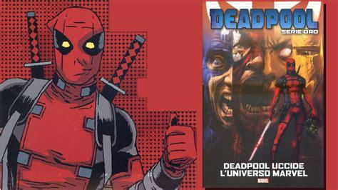 Deadp Oo L deadpool serie oro quot deadpool uccide l universo marvel