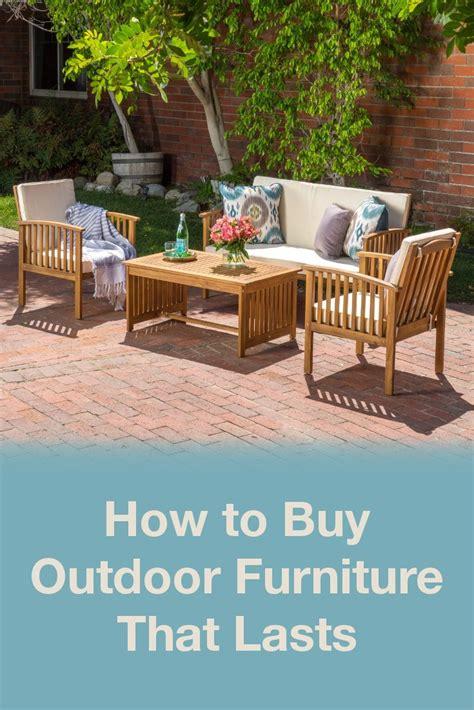 buy outdoor furniture must tips for buying lasting outdoor furniture overstock