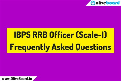 Questions To Ask Mba Admissions Officers by Ibps Rrb Faqs Ibps Rrb Officer Scale I Ibps Rrb