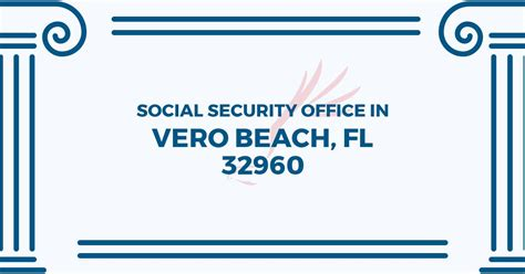Social Security Office Business Hours by Social Security Office In Vero Florida 32960 Get