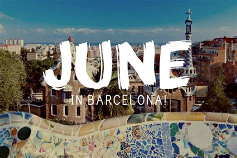 barcelona weather october 2017 everything you need to know about june in barcelona