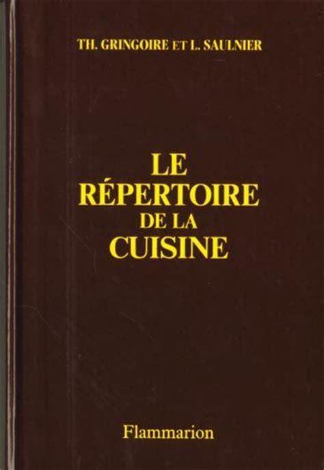 le repertoire de la cuisine livre le r 233 pertoire de la cuisine th 233 ophile gringoire