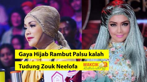 Rambut Palsu Di Malaysia berita tv malaysia kalah turban zouk neelofa tengok