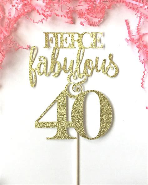 Fierce Fabulous And Forty Decorations by Fierce Fabulous And Forty Cake Topper Fabulous By