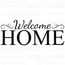 welcome home welcome home quotes for friends quotesgram
