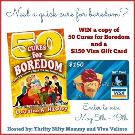 150 Visa Gift Card - 50 cures for boredom book 150 visa gift card giveaway ends 5 19 everything