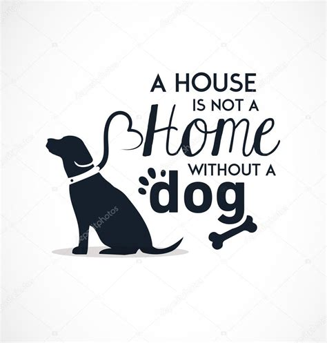 house is not a home a house is not a home without a dog typographic background stock vector