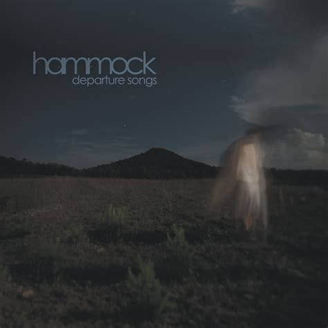 Hammock New Album think muzik hammock departure songs review