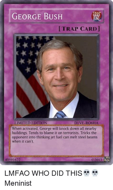 Trap Card Meme - trap george bush trap card dive ro6ha limited edition when