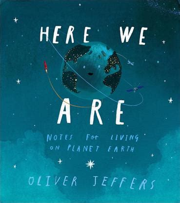 here we are notes for living on planet earth books oliver jeffers books here we are