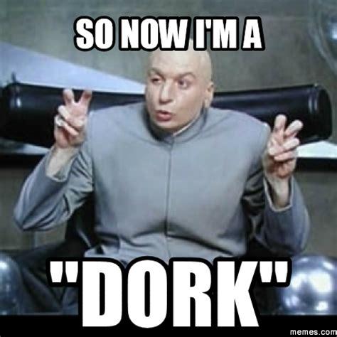 Dork Meme - home memes com