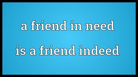 Friend In Need Is A Friend Indeed Essay by 645 Words Essay On A Friend In Need Is A Friend Indeed