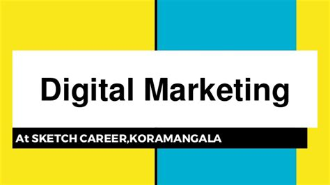Digital Marketing Classes 1 by Digital Marketing In Bangalore Sketch Career