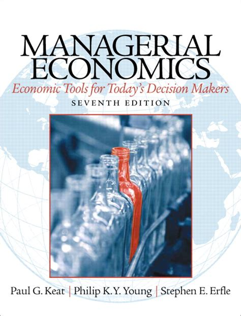 Manajerial Economics keat erfle managerial economics 7th edition pearson
