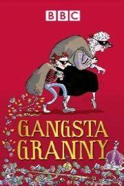 gangster granny full film watch gangsta granny online full episodes of season 1