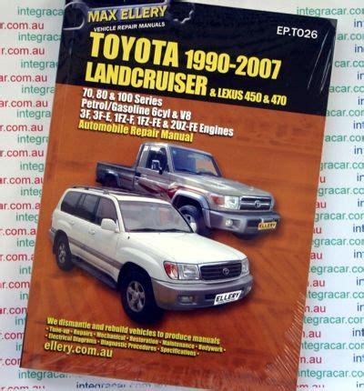 chilton car manuals free download 2005 toyota land cruiser navigation system toyota landcruiser 1990 2007 petrol 70 80 100 series ellery repair manual new sagin