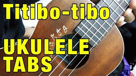 tutorial ukulele titibo tibo ukulele tabs moira dela torre titibo tibo youtube