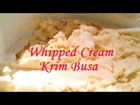cara membuat whipped cream malaysia how to make whipped cream cara membuat krim busa youtube