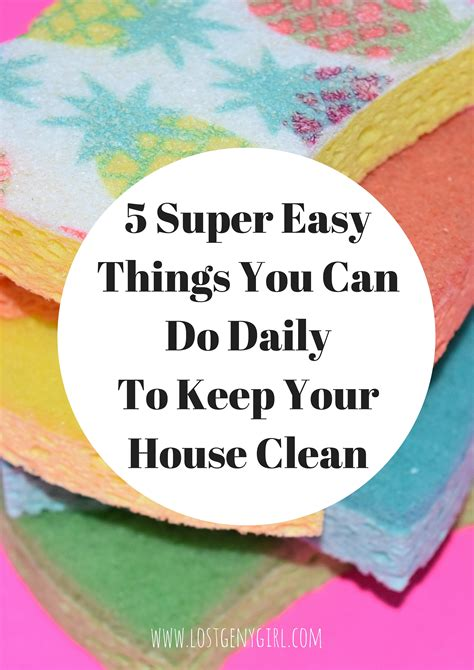 how to keep your house clean all the time 5 easy things you can do daily to keep your house clean y