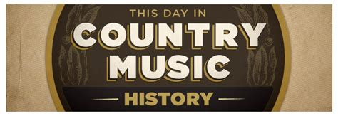 s day country songs cmt country news this day in country