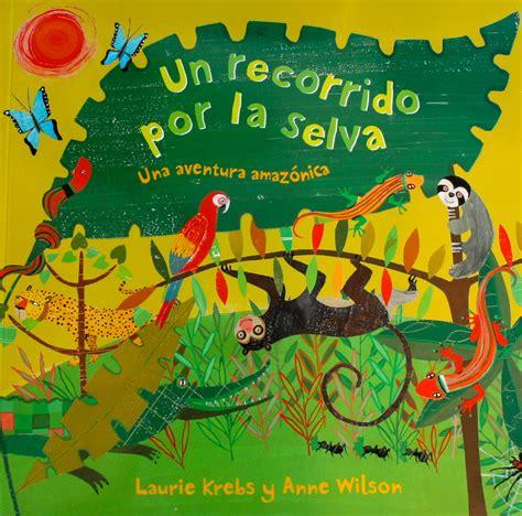 free spanish books for kids spanish book review un recorrido por la selva growing