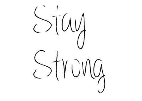 imagenes png frases frase png stay strong by luly wweashleyfan on deviantart