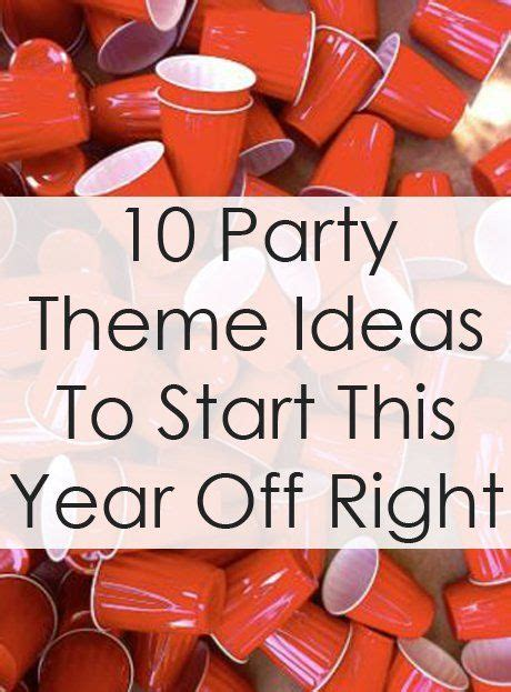 party theme names college 10 party theme ideas to start this year off right theme
