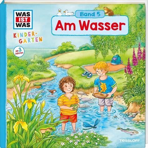 wann ist wasser am schwersten was ist was kindergarten band 05 am wasser tessloff