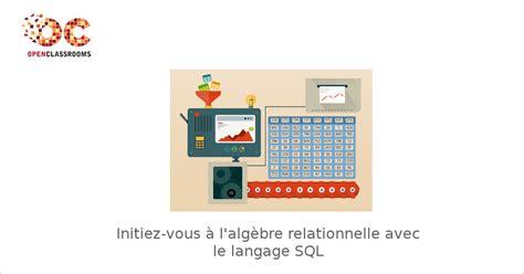 2744025461 le langage c initiez vous initiez vous 224 l alg 232 bre relationnelle avec le langage sql