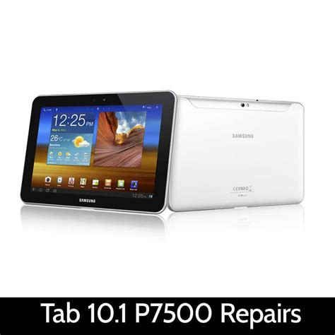 Samsung Tab 10 1 P7500 samsung tab 10 1 p7500 repairs irepairtech