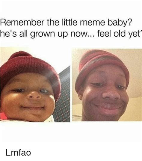 Grown Baby Meme - remember the little meme baby he s all grown up now feel