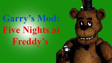 mod garry s mod five nights at freddy s funny moments five nights at freddy s garry s mod youtube
