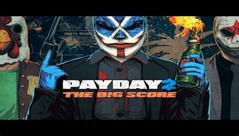Sony Ps4 Payday 2 The Big Score le dlc the big score pour payday 2 est enfin disponible sur ps4