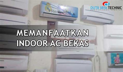 Kipas Bekas Ac cara memanfaatkan indoor ac bekas menjadi kipas angin