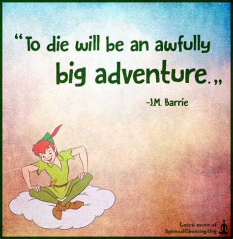 to die would be an awfully big adventure tattoo adventure spiritualcleansing org wisdom