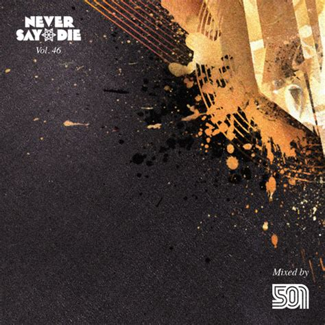 3 never never part three of three volume 3 501 never say die volume 46 mixtape by 501dubz free