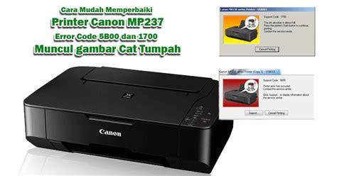 reset ulang printer canon mp237 cara mudah memperbaiki printer canon mp237 error 5b00 dan