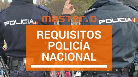 requisitos para polica nacional newhairstylesformen2014 com requisitos oposiciones polic 237 a nacional masterd youtube
