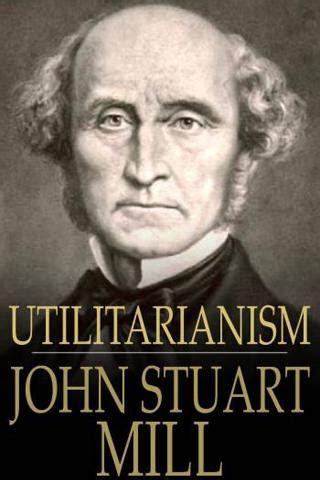 john stuart mill utilitarianism utilitarianism