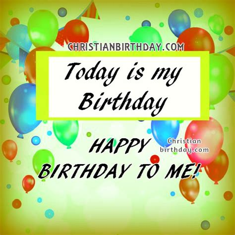 Birthday For Me Quotes Happy Birthday To Me Image Christian Birthday Free Cards