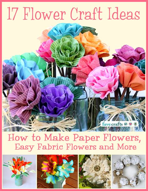 How To Make Flowers With Craft Paper - 17 flower craft ideas how to make paper flowers easy