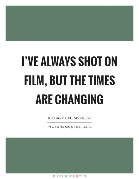 Are Changing Quotes changing times quotes sayings changing times picture
