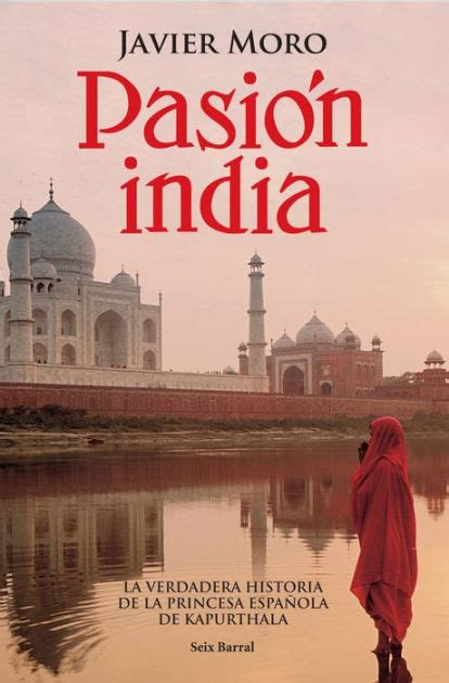 pasion india pasi 243 n india by javier moro nook book ebook barnes noble 174