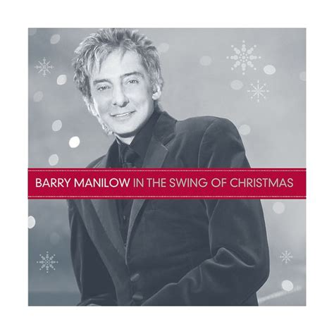 in the swing of christmas barry manilow in the swing of christmas cd