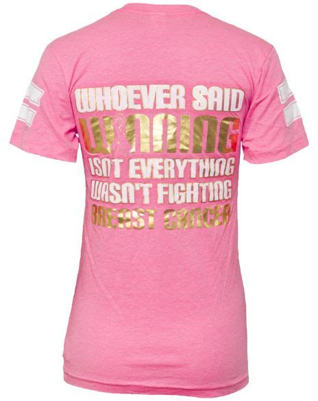 T Shirt Says 67 17 best images about breast cancer awareness clothing on