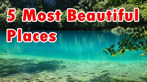 top 5 beautiful places in the world top 5 most beautiful places in the world top amazing